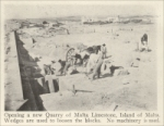 "Opening a new Quarry of Malta Limestone, Island of Malta (""Stone,"" magazine, Sept. 1926, pp. 456)"