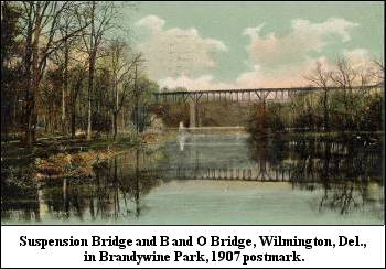Suspension Bridge and B and O Bridge, Wilmington, Del.